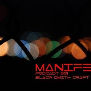 Black Smith Craft - Manifest Podcast 001