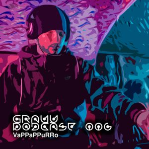 Gravity Podcast 006 - Vappappurro Interview