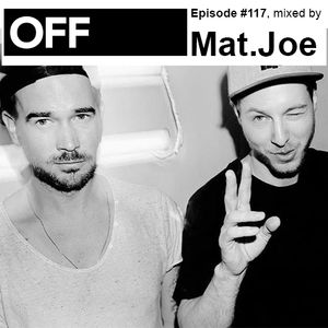 OFF Recordings Podcast Episode #117, mixed by Mat.Joe