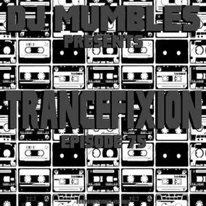 Trancefixion Episode #75