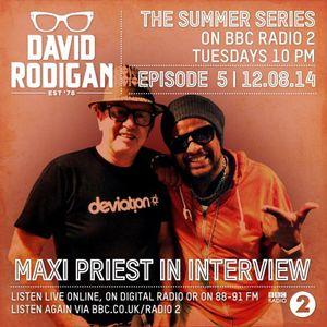 David Rodigan BBC RADIO2 - Episode 5 of my Summer Series of Reggae on BBCRadio2 with MaxiPriest