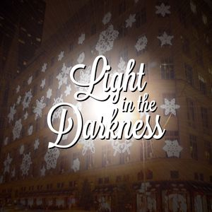 Light in the Darkness, Pt. 5 | Joyous Juxtaposition  (Audio)