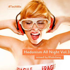 Hedonism All Night Vol.3  (NightLife Mix)