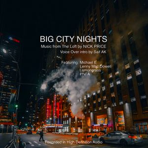 BIG CITY NIGHTS: Music from The Loft by NICK PRICE: Voice Over intro by Saif AK