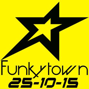 FUNKYTOWN 25-10-15