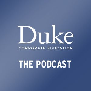Duke Corporate Education Podcast #1 – Dorie Clark on the Link between Leadership and Your Personal B