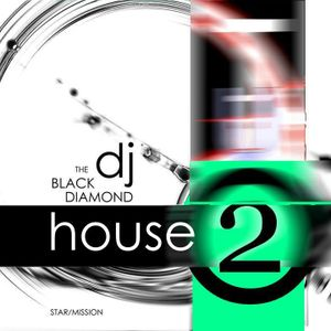 BLACK DIAMOND HOUSE SOUND No. 2