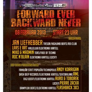 Elektronik Kartell präsentiert : Forward Ever Backward Never 8.2.2013 - Mikroportclub Krefeld