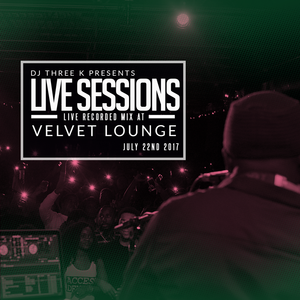 DJ 3K Live Session Afro Fusion July 22nd at Velvet Lounge