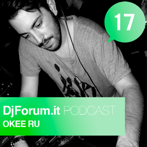 Djforum.it Podcast#17: OKEE RU