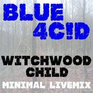 Witchwood Child Minimal LiveMix by Blue4C!D