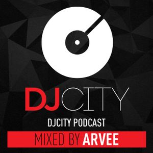 DJ City Podcast mixed by @DJARVEE (R&B & Hip Hop) #MixMondays