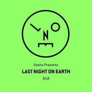 Sasha Presents - Last Night On Earth 010 - February 2016