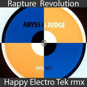 "RAptuRe Revolution / ""Abyss & Judge-Rapture"" happy electo-tek version by Korback"