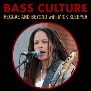 Bass Culture - August 15, 2016 - Souljah Fyah Special