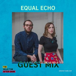 Selector After Dark - Equal Echo