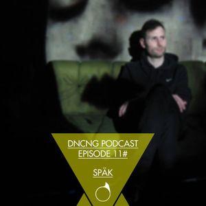 DNCNG Podcast Episode 11 - Spӓk 05.2011