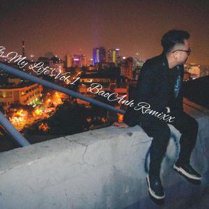 Music is My Life Vol.1 - BaoAnh Remixx.mp3