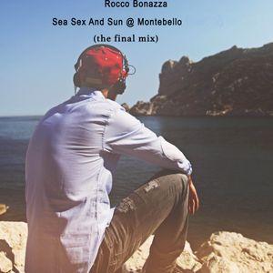 Rocco Bonazza- Sea Sex And Sun @ Montebello (the final mix)