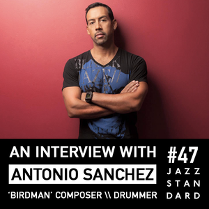 Jazz Standard \\ Drummer Antonio Sanchez
