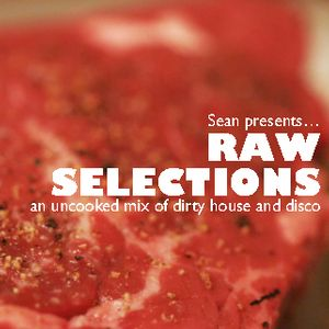 Raw Selections: An Uncooked Mix Of Disco and House