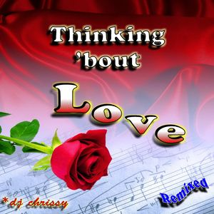 Thinking 'bout Love