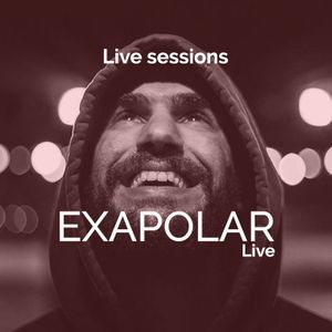 Live sessions : Exapolar