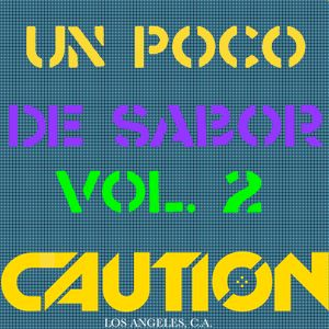 Un Poco De Sabor Vol. 2 (A Latin House Fusion) DJ CAUTION (KILLIONAIRE DJS - LOS ANGELES, C.A.)