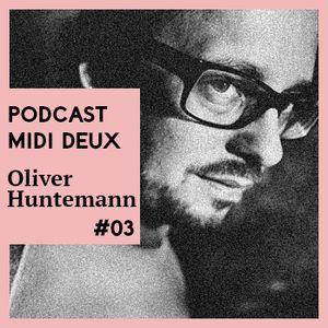 Oliver Huntemann - Midi Deux Podcast