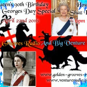 Queen's 90th Birthday and St Georges Day Special 22.4.16