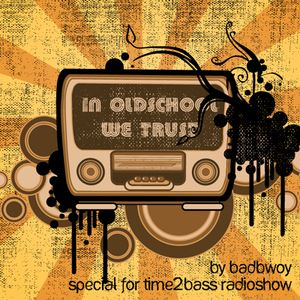 In Oldschool We Trust (Time2Bass Show 17.09.08)