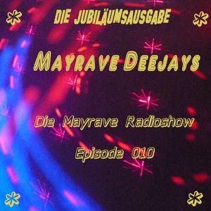 Die Mayrave Radioshow mit DJ Squater - Episode 010 (Die Jubliläumsausgabe)