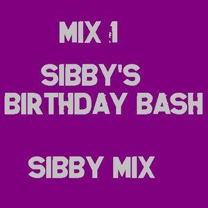 Mix 1 - Sibby's Birthday Bash - Sibby Von Wilder - Bish Bash Bosh