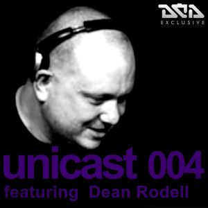 UNICAST004 - featuring Dean Rodell