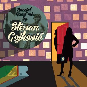 Special Guest Mix by Stevan Gojković