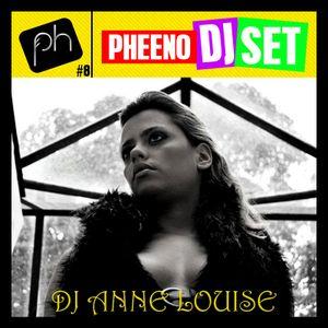 Pheeno DJ Set 8 (14.06.12) - DJ Anne Louise