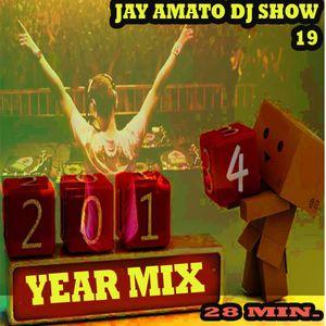 Jay Amato DJ Show #19 - YEAR MIX 2013 (RadioMix 28 min.)