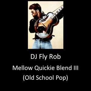 Mellow Quickie Mix Three (Old School Pop)