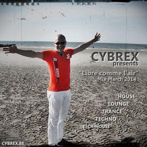 CYBREX - Libre comme l'air (Mix March 2014)