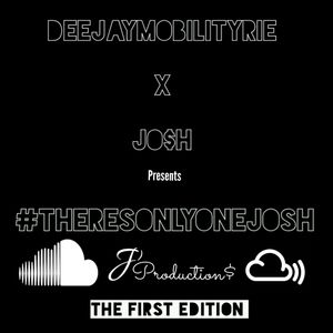 #THERESONLYONEJOSH ep.1 - The First Edition (feat. DeejayMobilityRie)