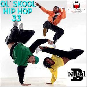 NIGEL B (HIP HOP AND R&B 33)(80's & 90's OL' SKOOL EDITION)