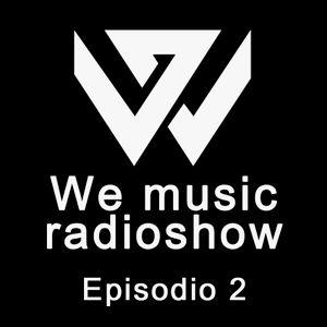 We Music Radioshow - Episodio 2