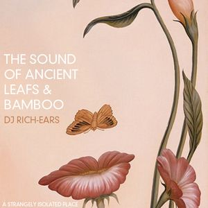 The Sounds of Ancient Leafs & Bamboo