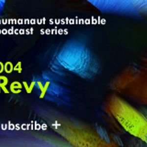 Humanaut Sustainable Podcast Series 004: Revy