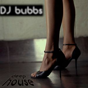 DJ Bubbs - Deep House Session - June 2011