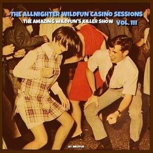 THE ALLNIGHTER WILDFUN CASINO SESSIONS - VOL.III