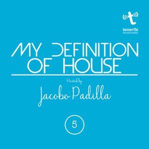 Jacobo Padilla Pres.My Definition Of House Radioshow 005 - Tenerife Music Radio 2016