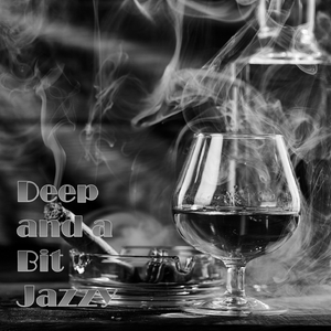 30th August 2020 Deep and a Bit Jazzy