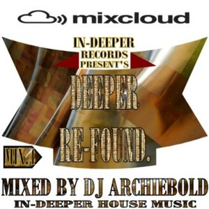 Deeper Re-Found Mix.4 Mixed By Dj Archiebold