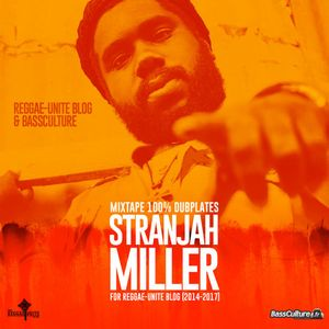 Stranjah Miller-Dubplates for Reggae-Unite Blog Mixtape (2014-2017)